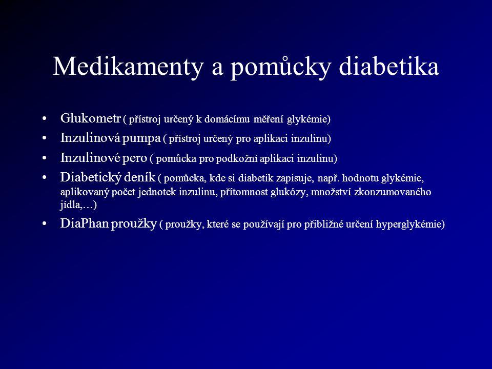 Medikamenty a pomůcky diabetika