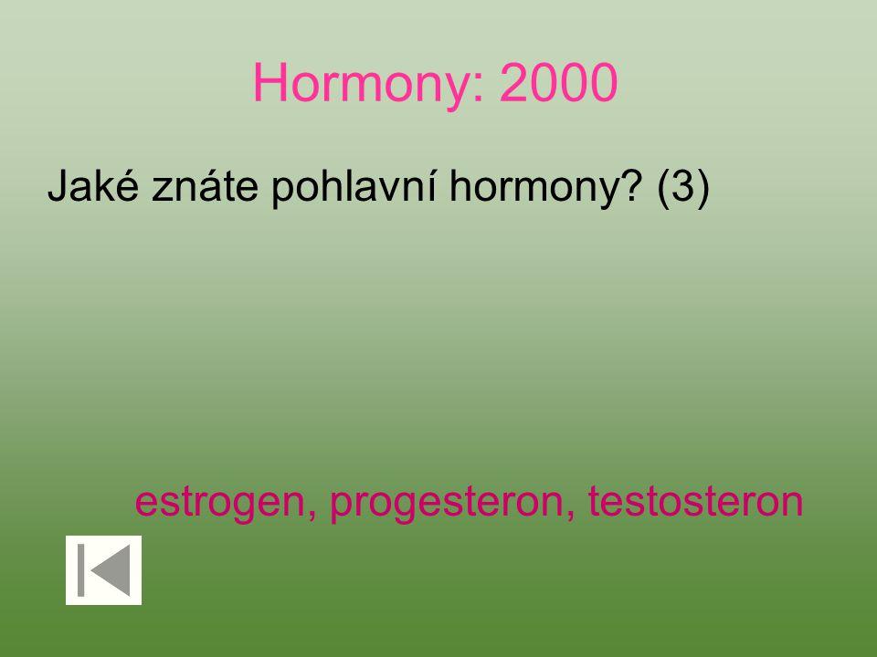 Hormony: 2000 Jaké znáte pohlavní hormony (3)