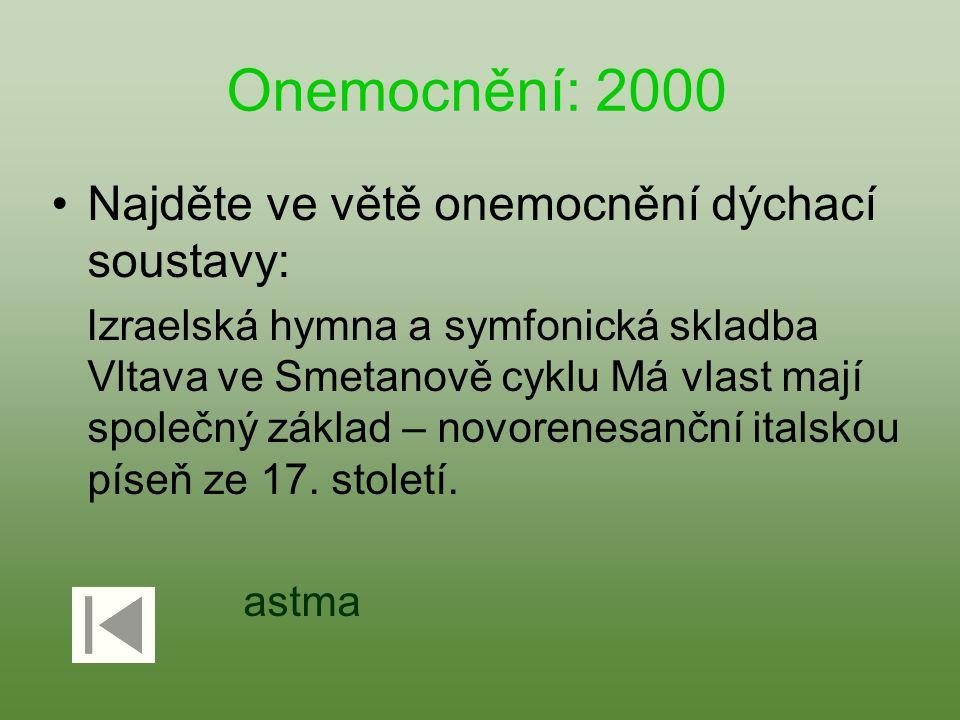 Onemocnění: 2000 Najděte ve větě onemocnění dýchací soustavy: