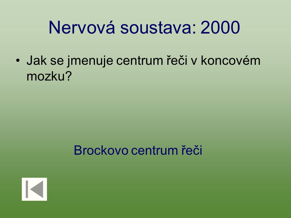Nervová soustava: 2000 Jak se jmenuje centrum řeči v koncovém mozku