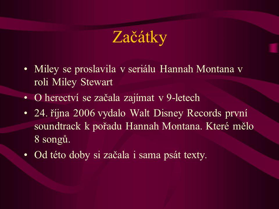 Začátky Miley se proslavila v seriálu Hannah Montana v roli Miley Stewart. O herectví se začala zajímat v 9-letech.