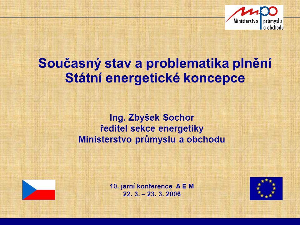 Současný stav a problematika plnění Státní energetické koncepce