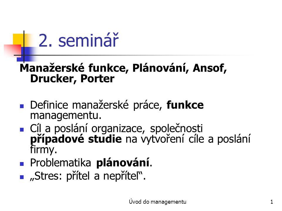2. seminář Manažerské funkce, Plánování, Ansof, Drucker, Porter