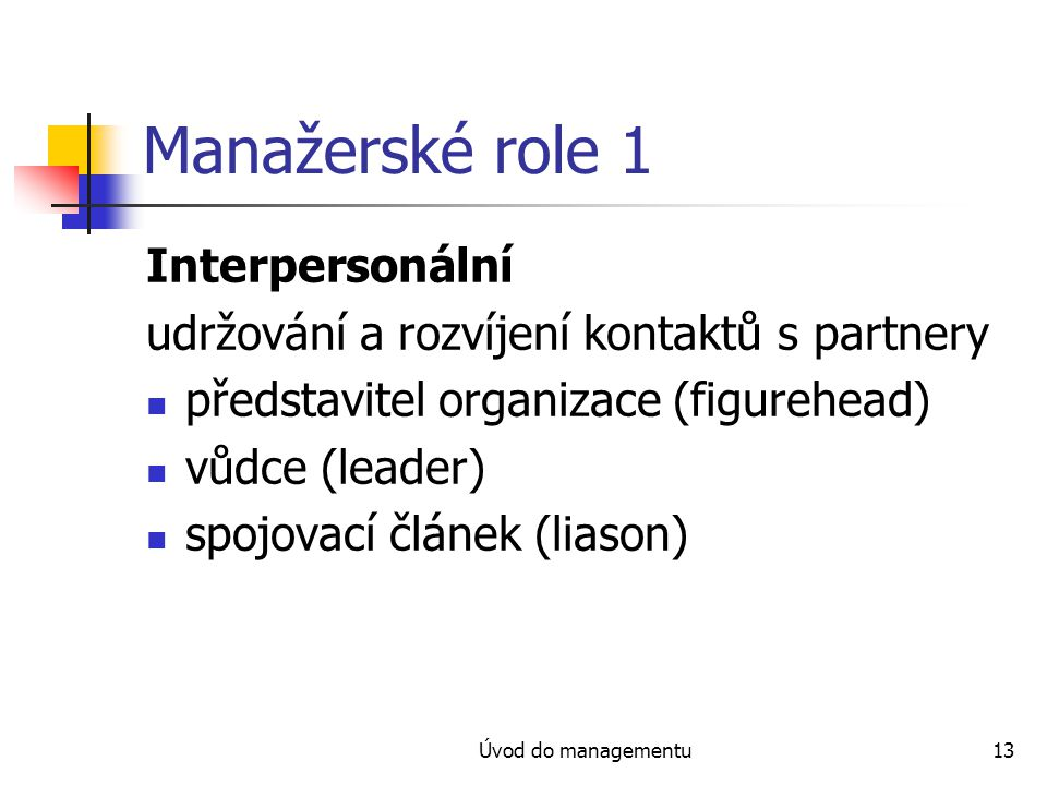 Manažerské role 1 Interpersonální