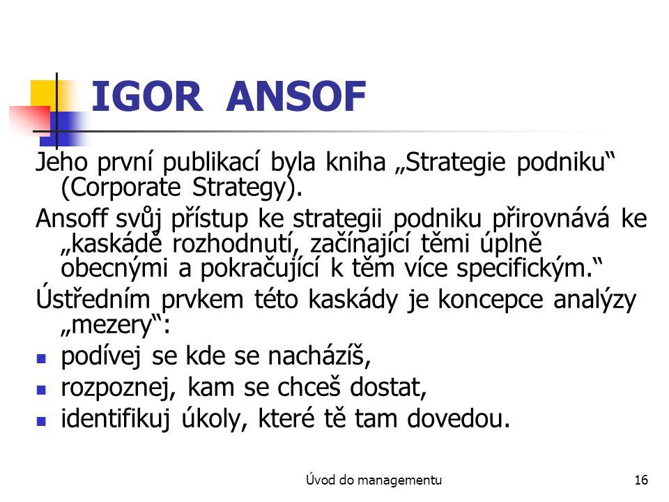 """IGOR ANSOF Jeho první publikací byla kniha """"Strategie podniku (Corporate Strategy)."""