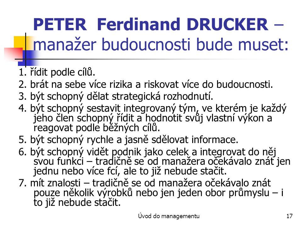 PETER Ferdinand DRUCKER – manažer budoucnosti bude muset: