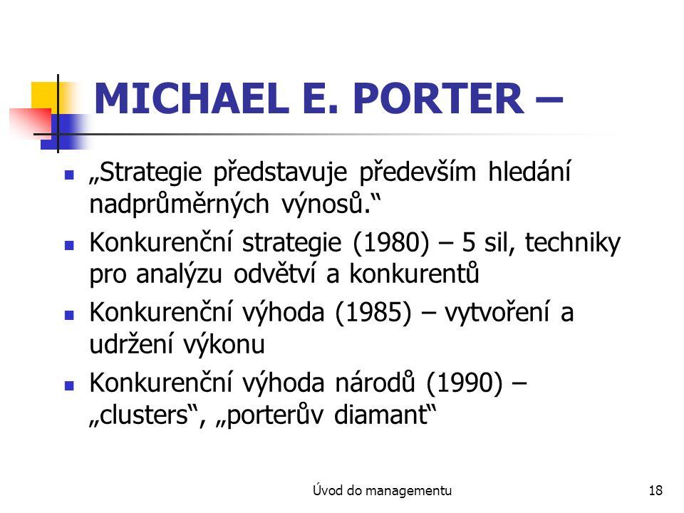 """MICHAEL E. PORTER – """"Strategie představuje především hledání nadprůměrných výnosů."""
