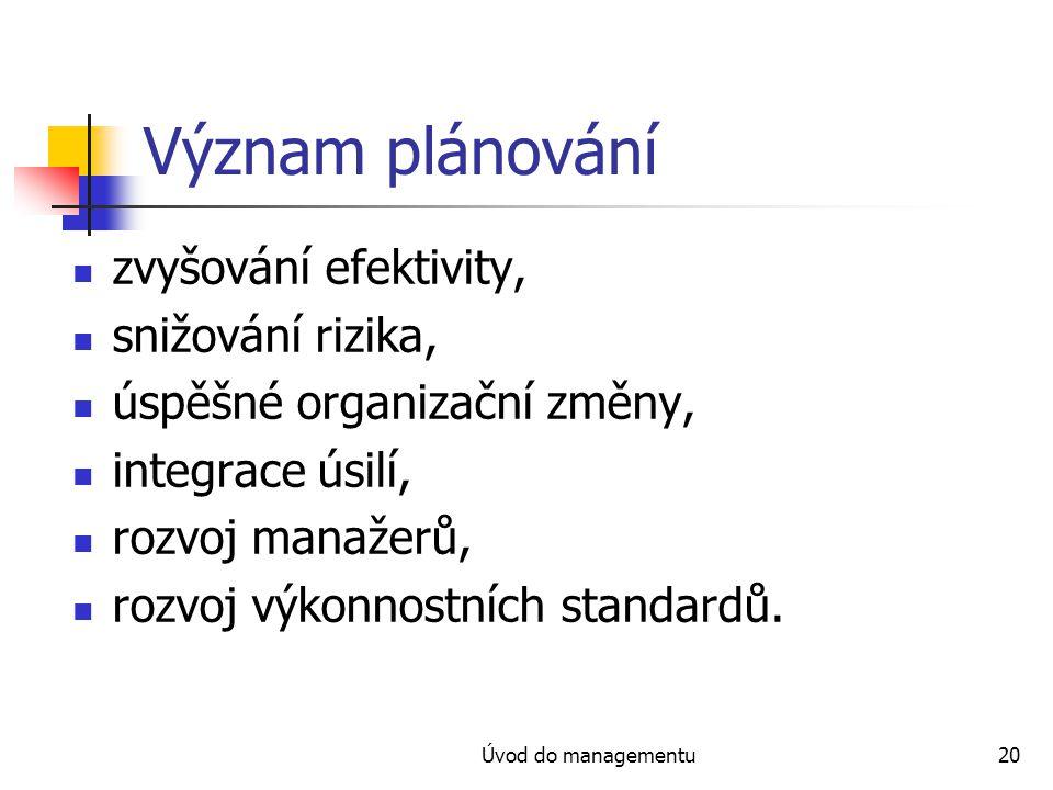 Význam plánování zvyšování efektivity, snižování rizika,