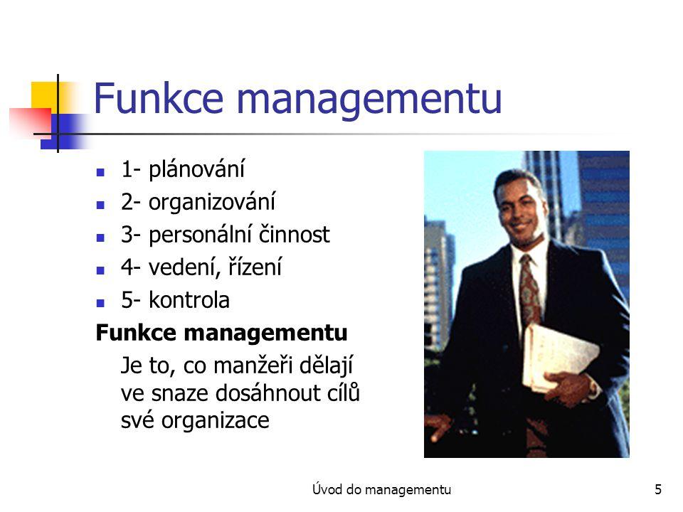 Funkce managementu 1- plánování 2- organizování 3- personální činnost