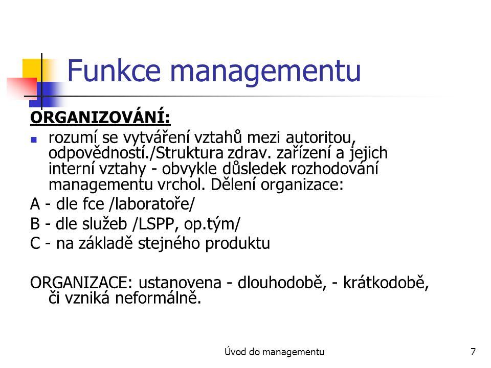 Funkce managementu ORGANIZOVÁNÍ: