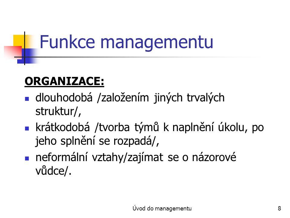 Funkce managementu ORGANIZACE: