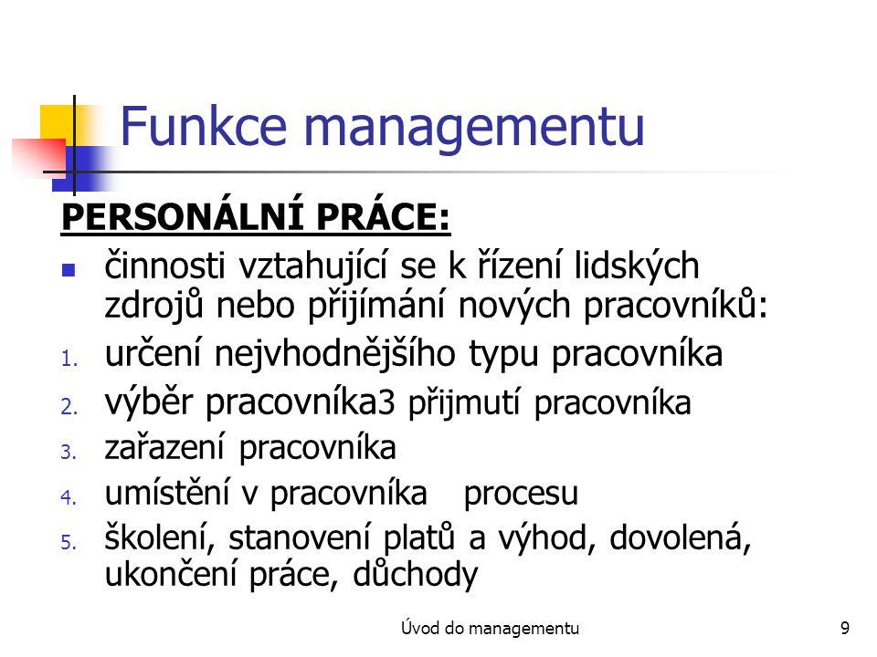 Funkce managementu PERSONÁLNÍ PRÁCE: