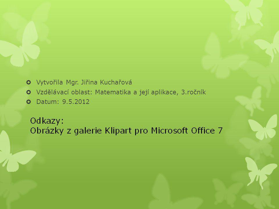 Vytvořila Mgr. Jiřina Kuchařová