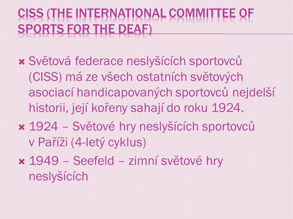 CISS (The International Committee of Sports for the Deaf)