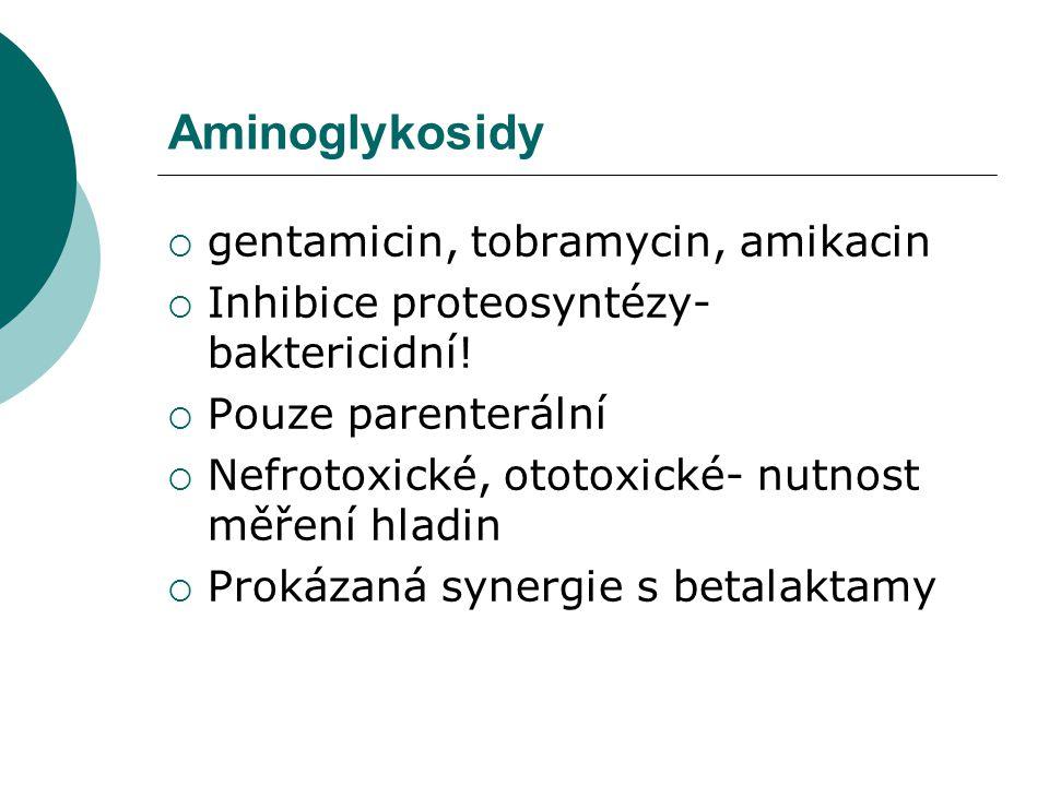 Aminoglykosidy gentamicin, tobramycin, amikacin