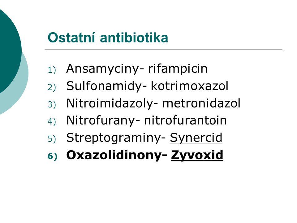 Ostatní antibiotika Ansamyciny- rifampicin Sulfonamidy- kotrimoxazol