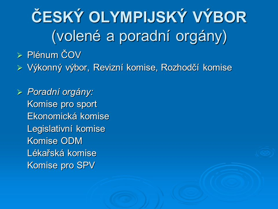 ČESKÝ OLYMPIJSKÝ VÝBOR (volené a poradní orgány)