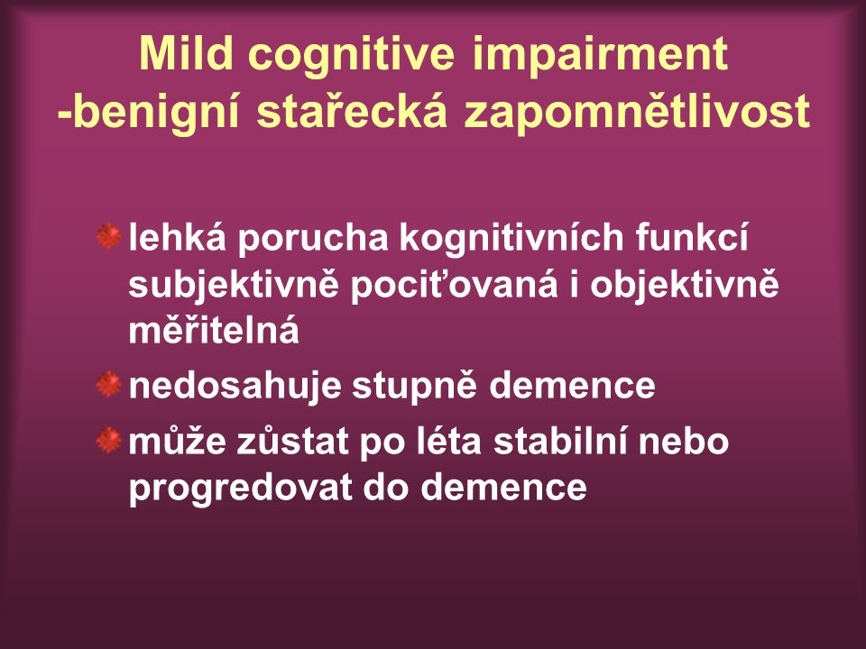 Mild cognitive impairment -benigní stařecká zapomnětlivost