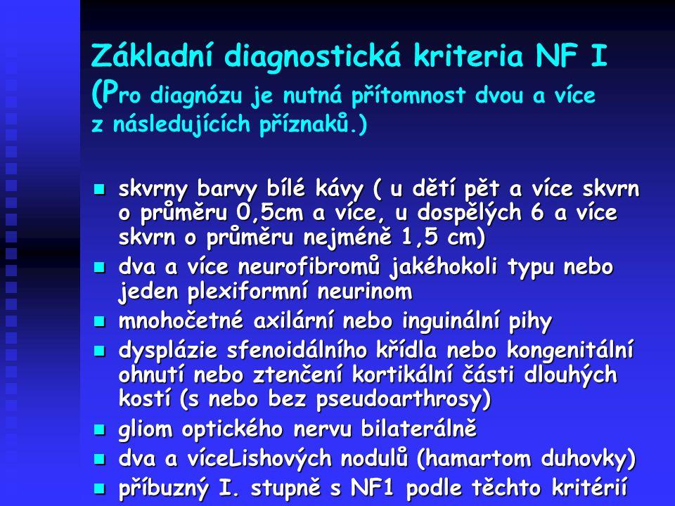 Základní diagnostická kriteria NF I (Pro diagnózu je nutná přítomnost dvou a více z následujících příznaků.)