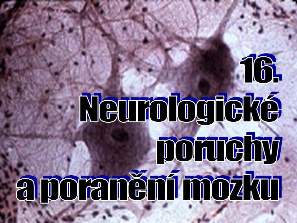 16. Neurologické poruchy a poranění mozku
