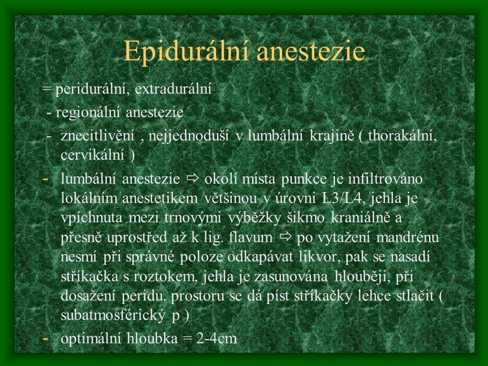 Epidurální anestezie = peridurální, extradurální