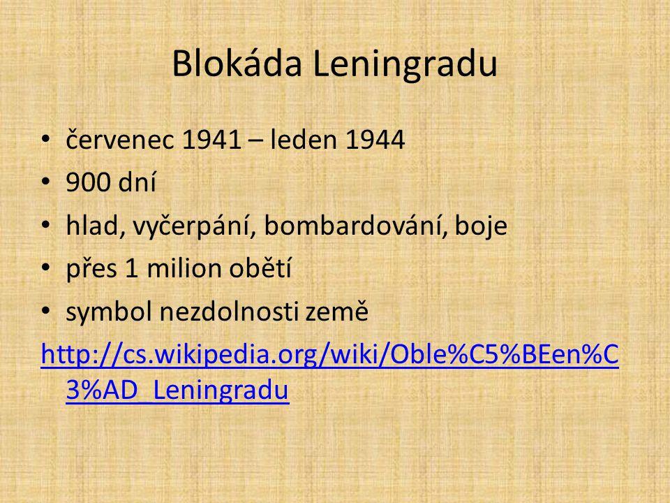 Blokáda Leningradu červenec 1941 – leden 1944 900 dní