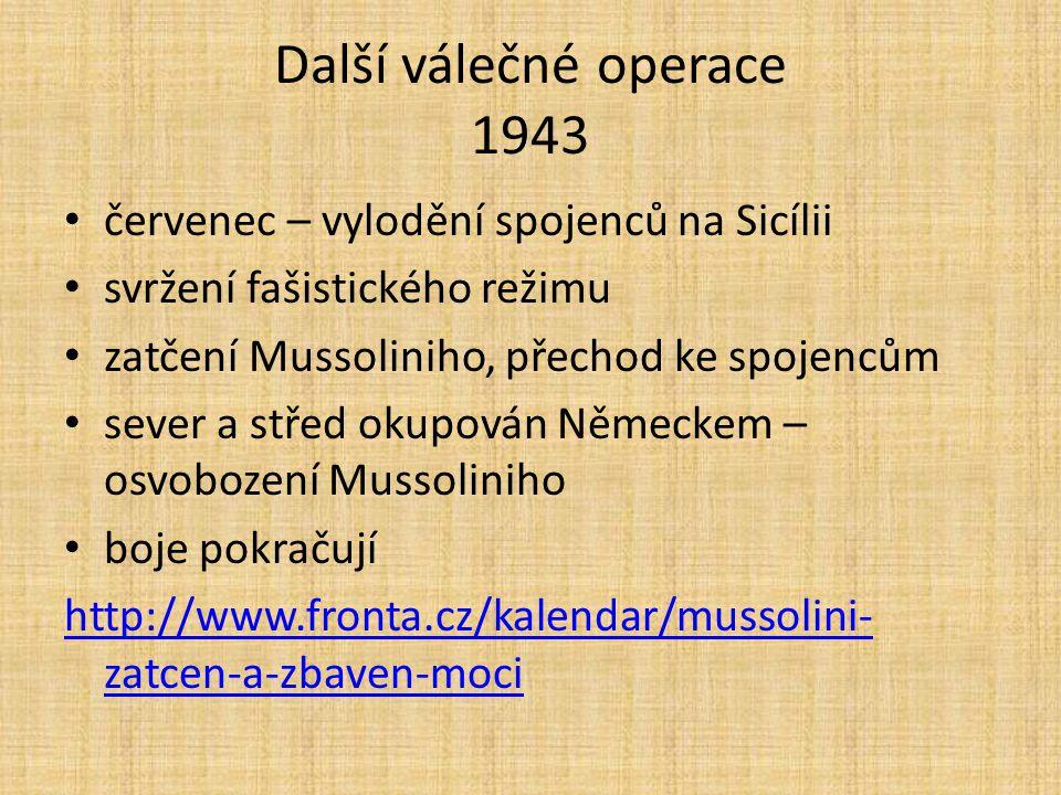 Další válečné operace 1943 červenec – vylodění spojenců na Sicílii