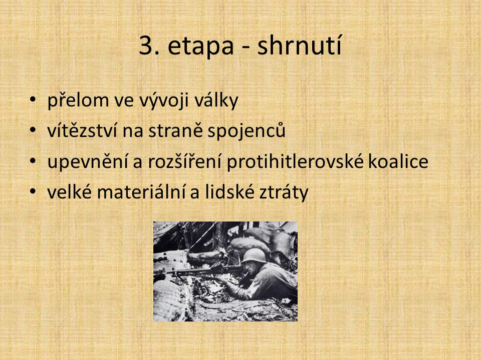 3. etapa - shrnutí přelom ve vývoji války vítězství na straně spojenců