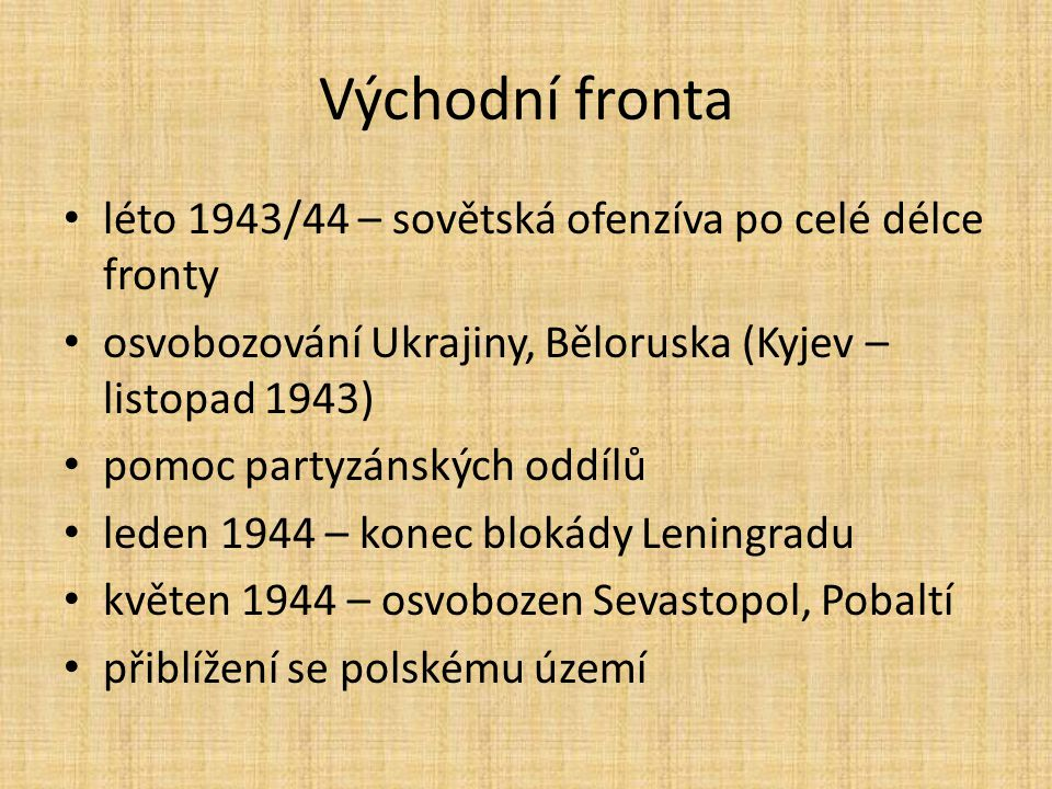 Východní fronta léto 1943/44 – sovětská ofenzíva po celé délce fronty