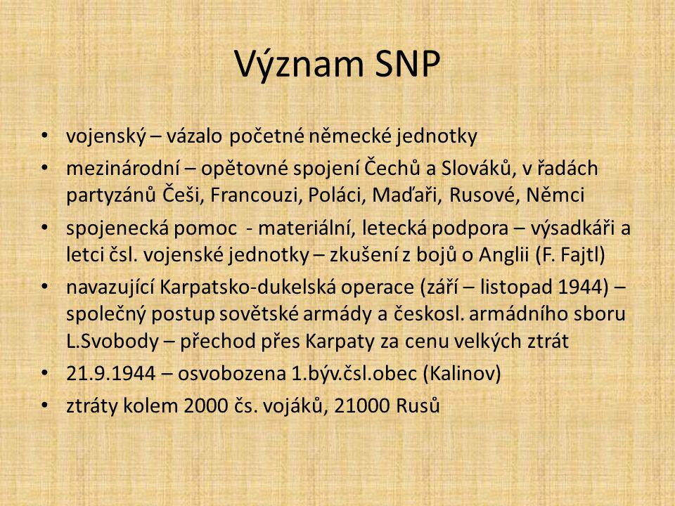 Význam SNP vojenský – vázalo početné německé jednotky