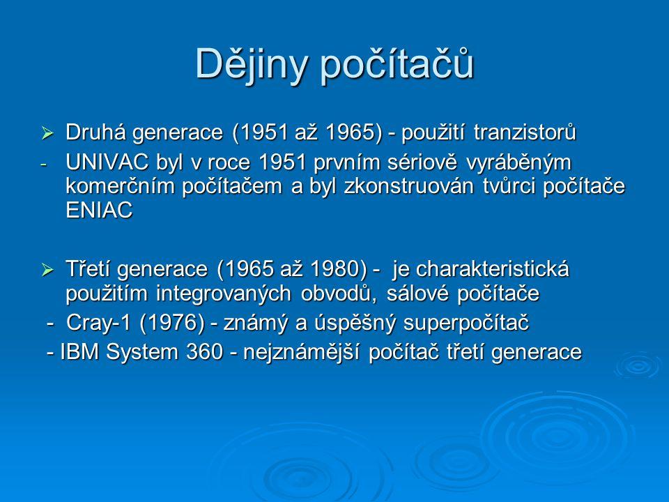 Dějiny počítačů Druhá generace (1951 až 1965) - použití tranzistorů