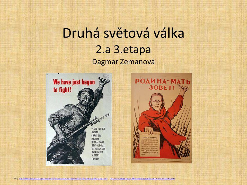 Druhá světová válka 2.a 3.etapa Dagmar Zemanová