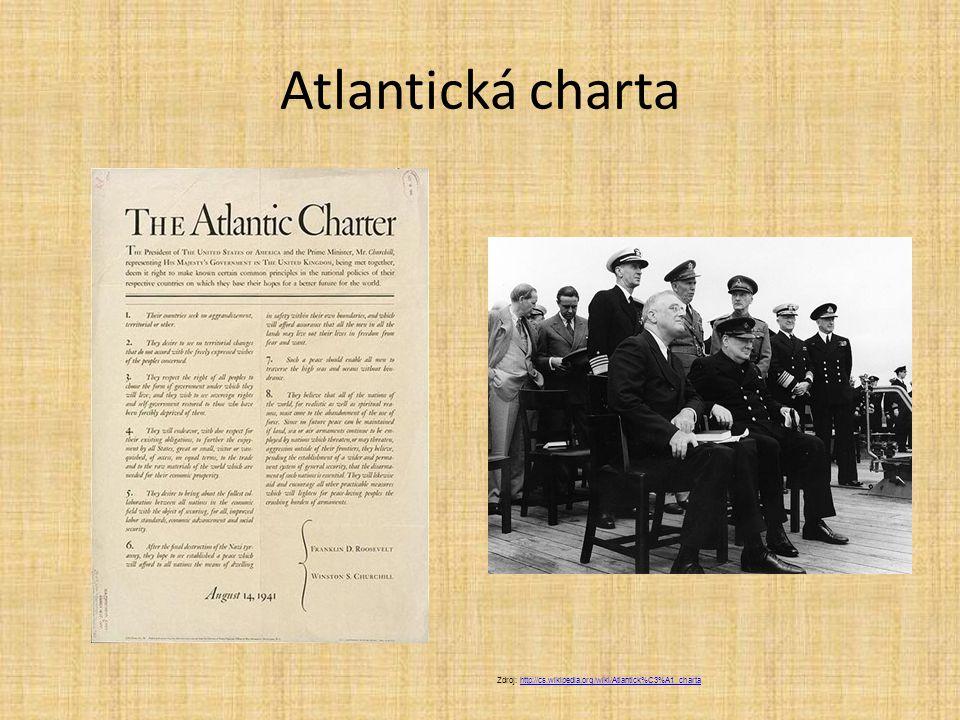 Atlantická charta Zdroj: http://cs.wikipedia.org/wiki/Atlantick%C3%A1_charta