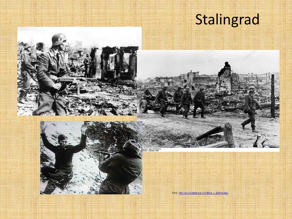 Stalingrad Zdroj: http://cs.wikipedia.org/wiki/Bitva_u_Stalingradu
