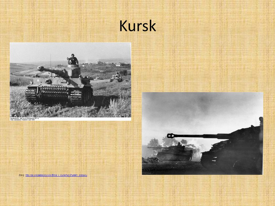 Kursk Zdroj: http://cs.wikipedia.org/wiki/Bitva_v_Kursk%C3%A9m_oblouku