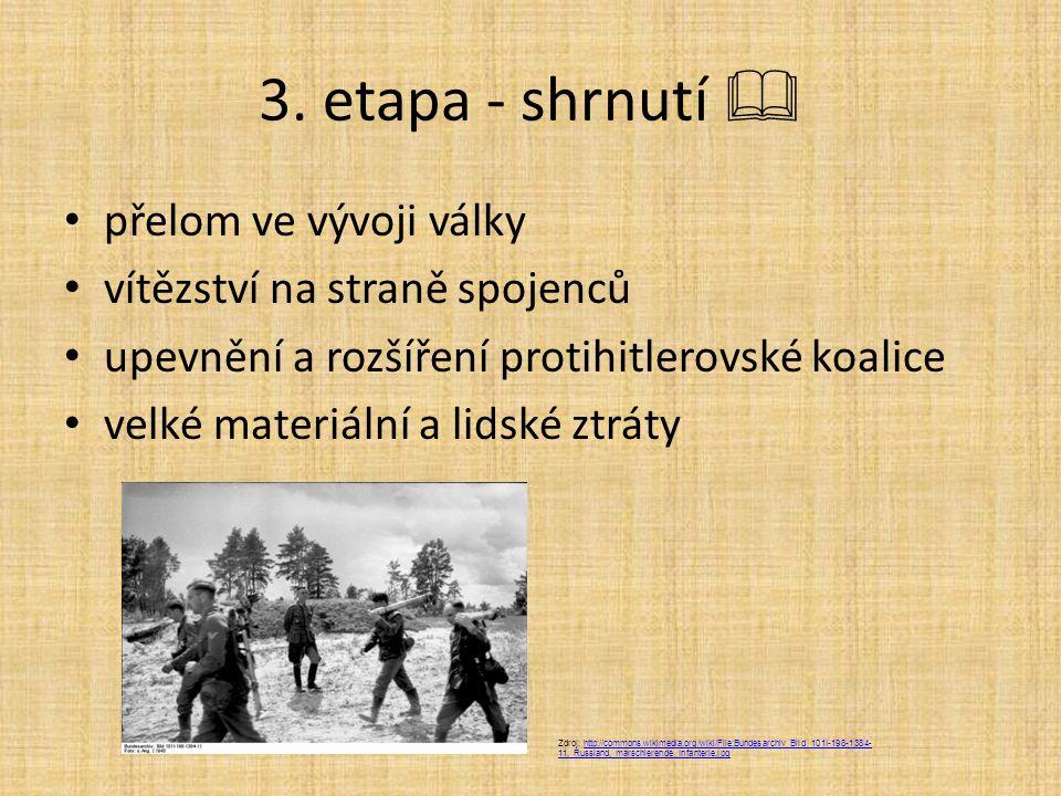 3. etapa - shrnutí  přelom ve vývoji války