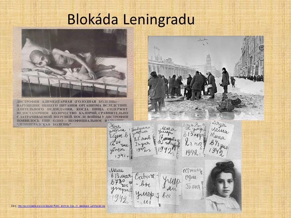 Blokáda Leningradu Zdroj: http://cs.wikipedia.org/wiki/Soubor:RIAN_archive_324_In_besieged_Leningrad.jpg.