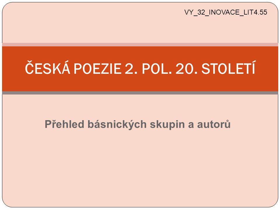 ČESKÁ POEZIE 2. POL. 20. STOLETÍ
