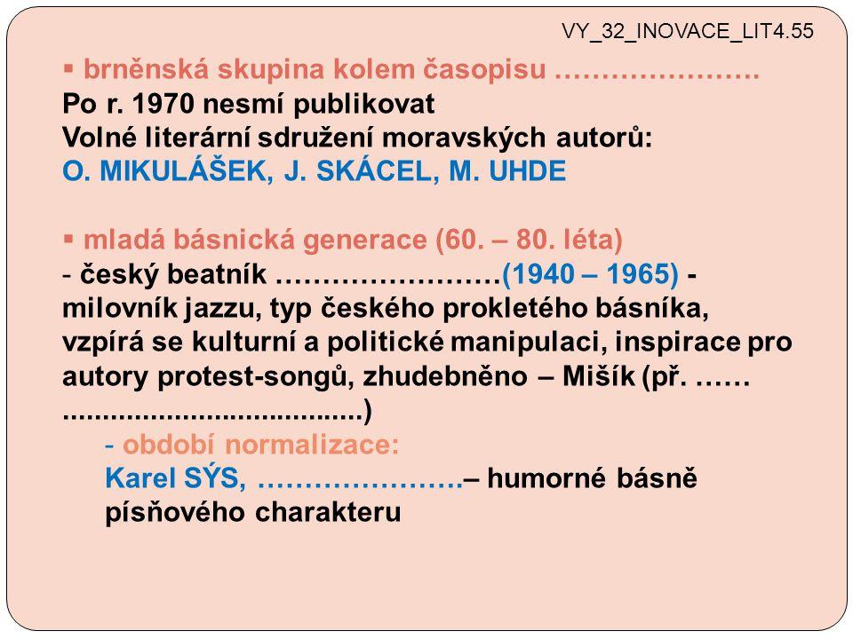 brněnská skupina kolem časopisu …………………. Po r. 1970 nesmí publikovat