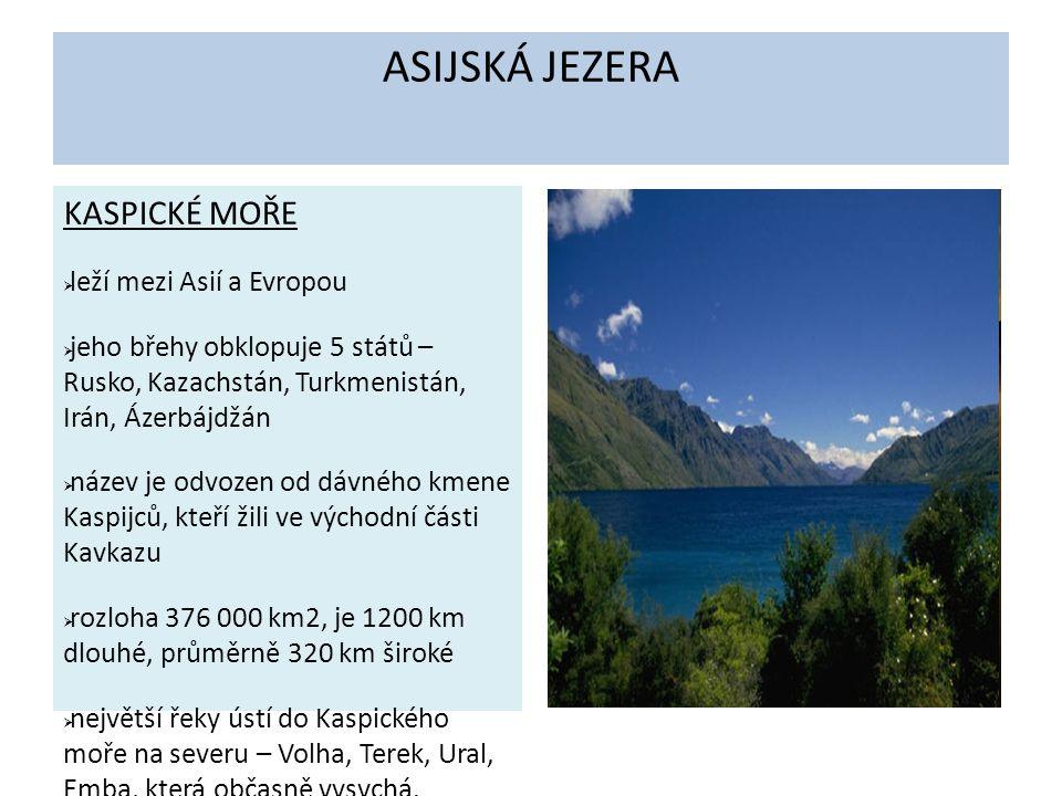 ASIJSKÁ JEZERA KASPICKÉ MOŘE leží mezi Asií a Evropou