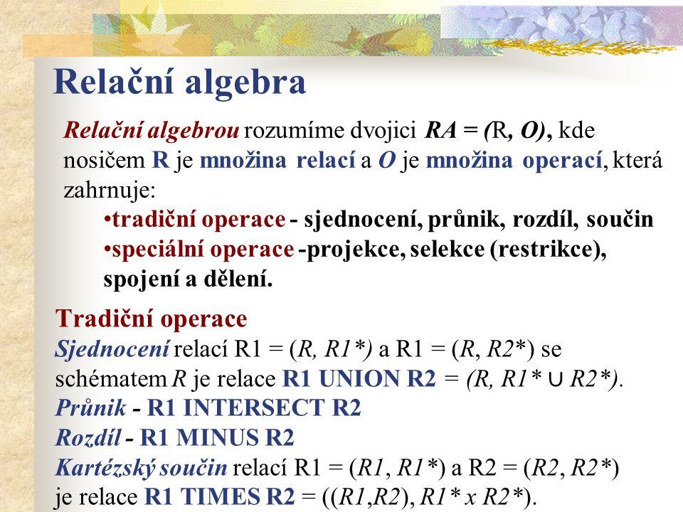 Relační algebra Tradiční operace
