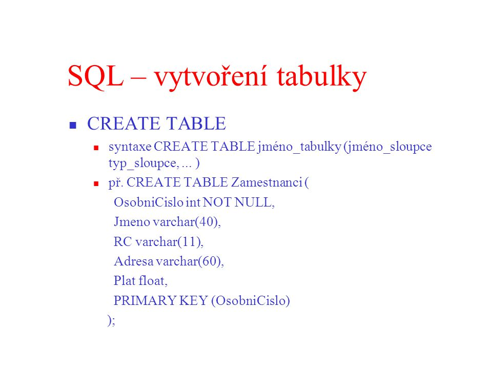 SQL – vytvoření tabulky