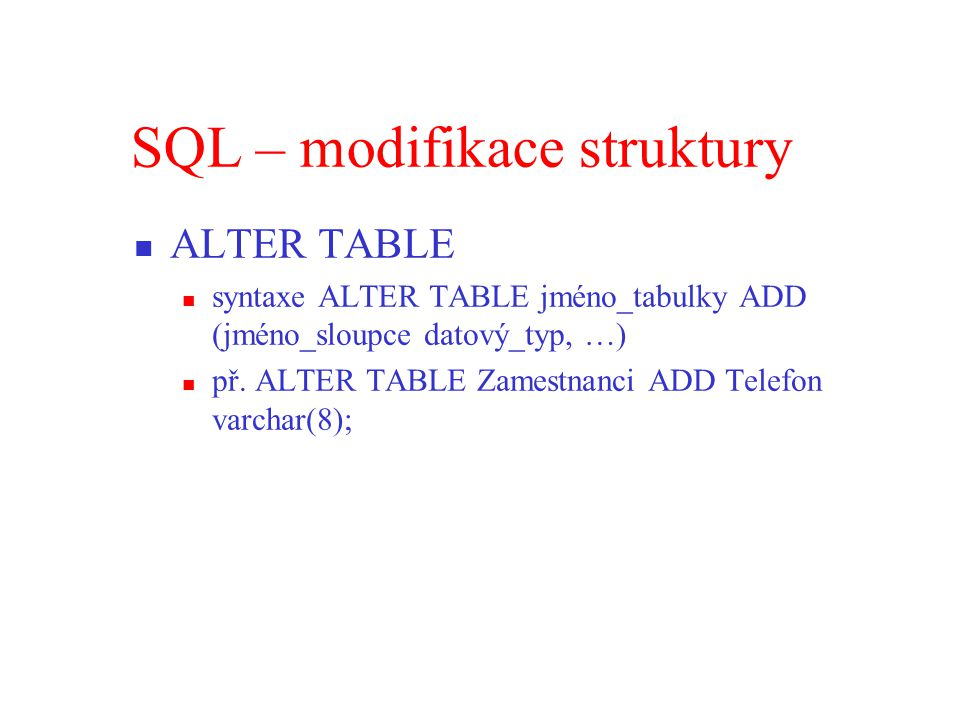 SQL – modifikace struktury