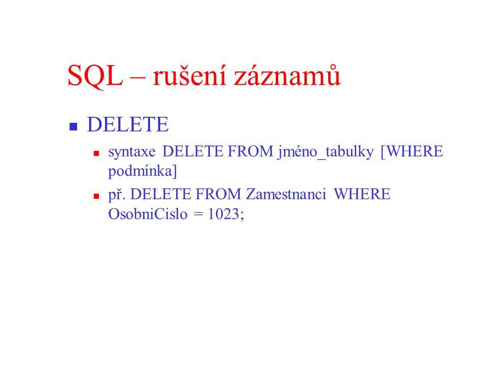 SQL – rušení záznamů DELETE