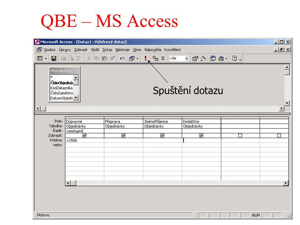 QBE – MS Access Spuštění dotazu