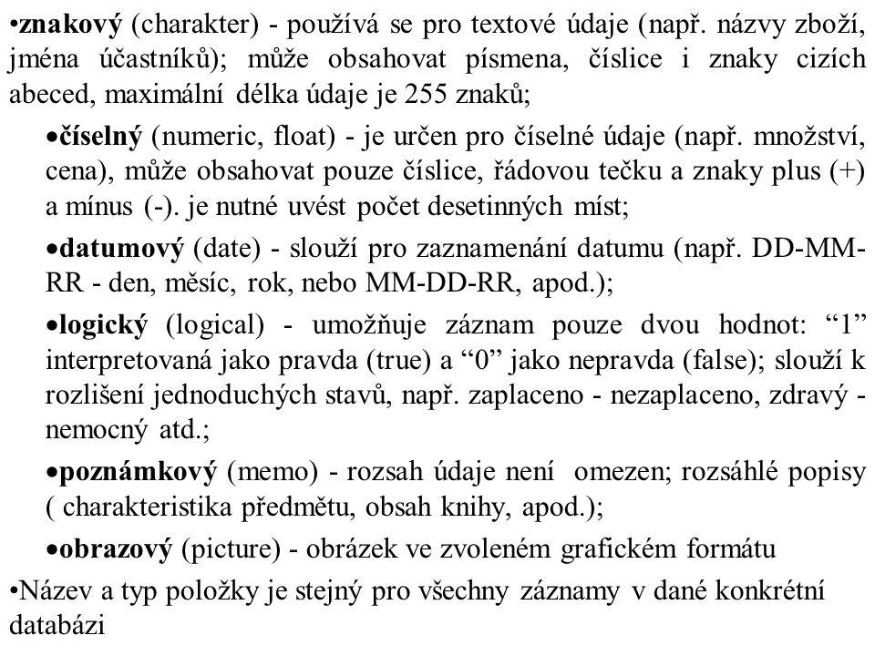 znakový (charakter) - používá se pro textové údaje (např