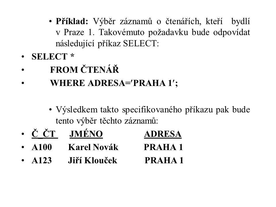 Příklad: Výběr záznamů o čtenářích, kteří bydlí v Praze 1