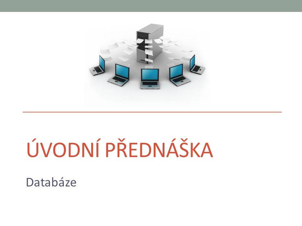 Úvodní přednáška Databáze