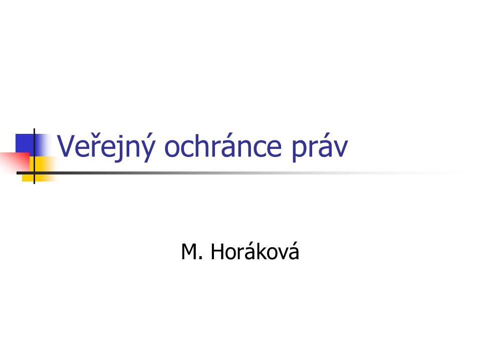 Veřejný ochránce práv M. Horáková
