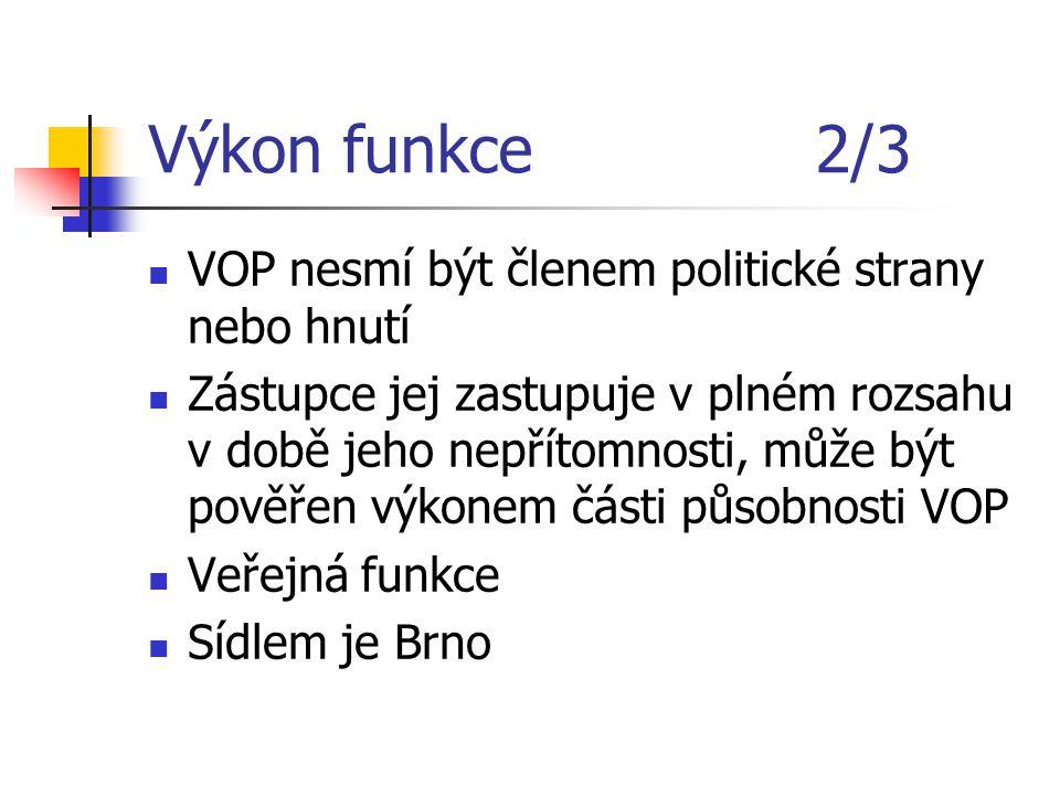 Výkon funkce 2/3 VOP nesmí být členem politické strany nebo hnutí
